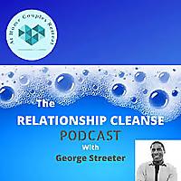 The Relationship Cleanse Podcast | AtHomeCouplesRetreat