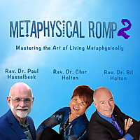 Metaphysical Romp 2 Podcast | Mastering the Art of Living Metaphysically