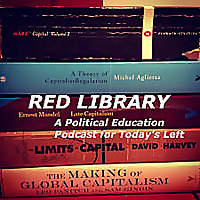 Red Library | A Political Education Podcast for Today's Left