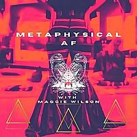 Metaphysical AF