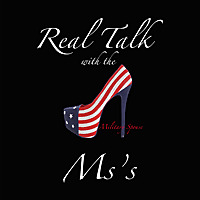 Real Talk With The Ms's (Military Spouses) Podcast