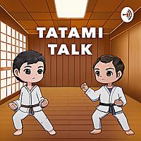 Tatami Talk