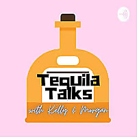 Tequila Talks