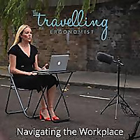Navigating the Workplace with The Travelling Ergonomist