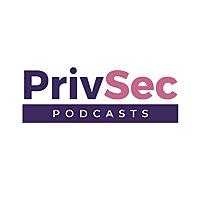 PrivSec Podcasts