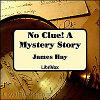 No Clue! A Mystery Story by James Hay