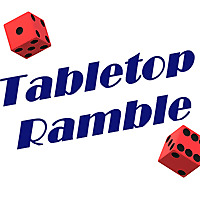 Tabletop Ramble