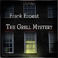 The Grell Mystery by Frank Froest