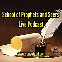 School Of Prophets & Seers Live Podcast