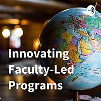 Innovating Faculty-Led Programs