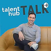 Talent Hub Talk Podcast