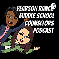 Pearson Ranch Middle School Counselors Podcast
