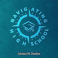 Navigating High School