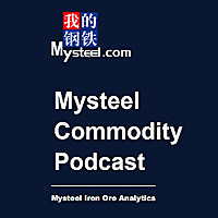 Mysteel Commodity Podcast