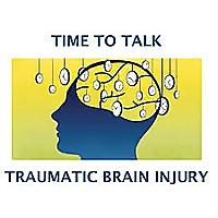 Time To Talk Traumatic Brain Injury