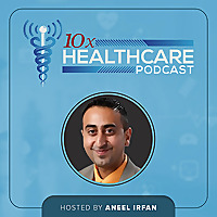 10X Healthcare Podcast