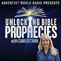 Unlocking Bible Prophecies 2.0 Podcast