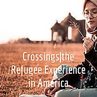 Crossings|the Refugee Experience in America