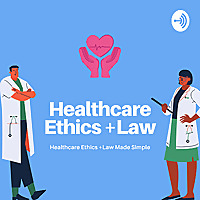 Healthcare Ethics And Law