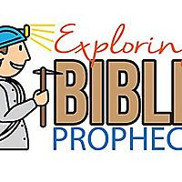 Exploring Bible Prophecy