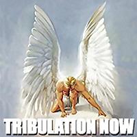 Tribulation-Now