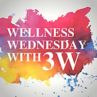 Wellness Wednesday with 3W