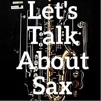 Let's Talk About Sax