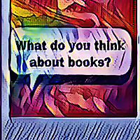 What Do You Think About Books?