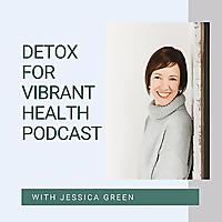 Detox for Vibrant Health
