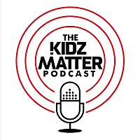The KidzMatter Podcast