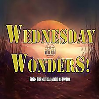 Wednesday Wonders | The Mutual Audio Network