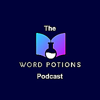 The Word Potions Podcast