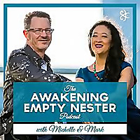The Awakening Empty Nester Podcast with Michelle & Mark
