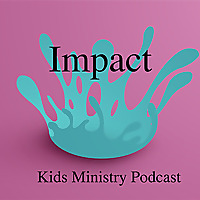 Eagle Brook Church Kids Ministry Impact Podcast