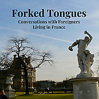 Forked Tongues: Conversations with Foreigners Living in France