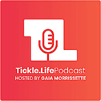 Tickle.Life Podcast