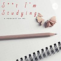 Shit I'm Studying