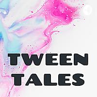 TWEEN TALES