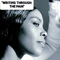 'WRITING THROUGH THE PAIN'