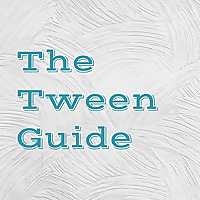 The Tween Guide