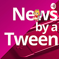News by a Tween