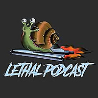 Lethal Podcast