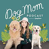 Dog Mom Podcast