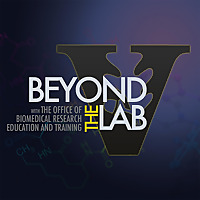 Beyond The Lab | Vanderbilt Podcast