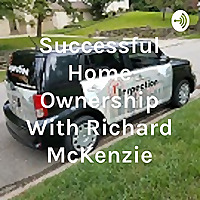 Successful Home Ownership With Richard McKenzie, 1st Inspection Services