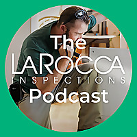 The LaRocca Inspections Podcast