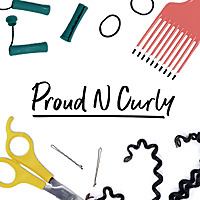 Proud N Curly | The Podcast Celebrating Naturally Curly Hair