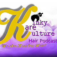 Kinky Kare Kulture Hair Podcast