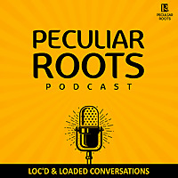 Peculiar Roots Podcast