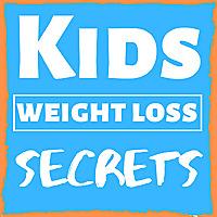 Kids Weight Loss Secrets | Overweight Children & Childhood Obesity